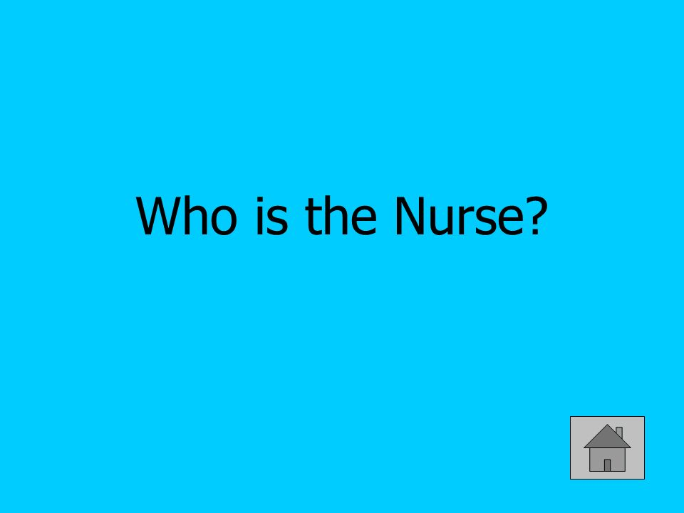 Who is the Nurse