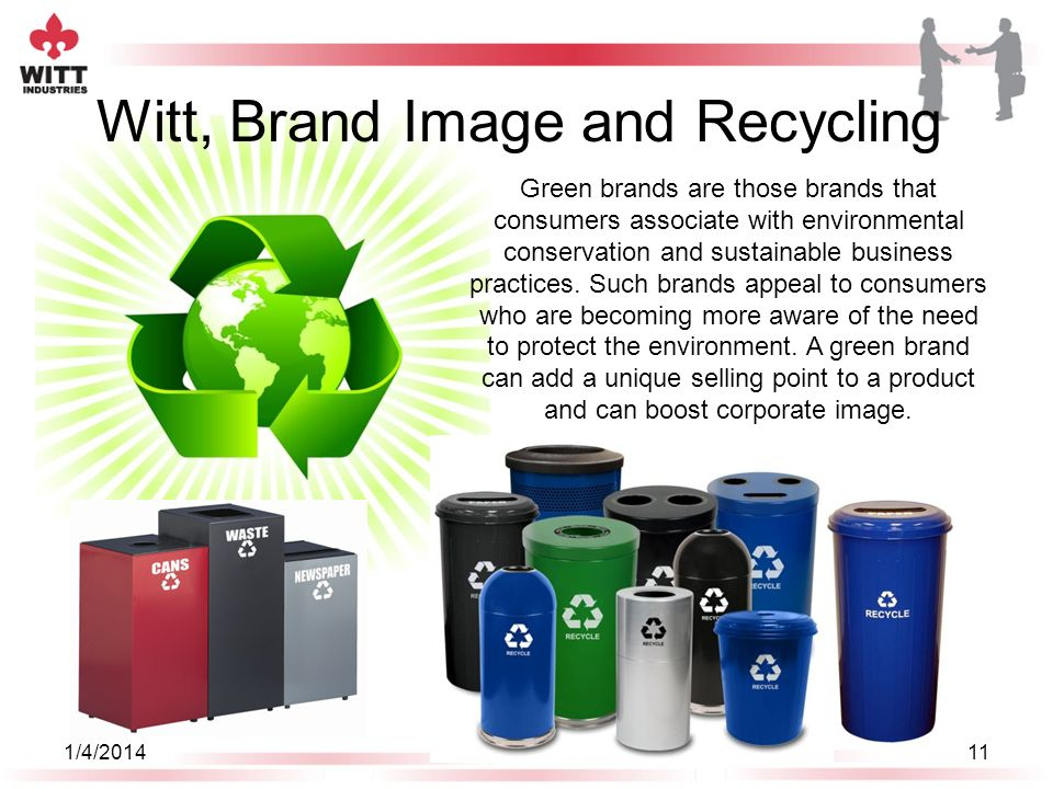 Brand Experience, Image and Atmosphere Witt receptacles can also be customized to enhance your brand and make additional visual impressions. Display y