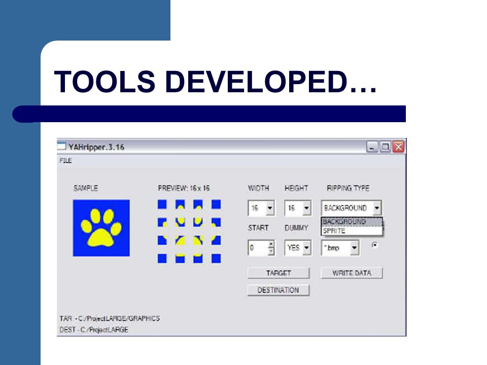 TOOLS DEVELOPED…