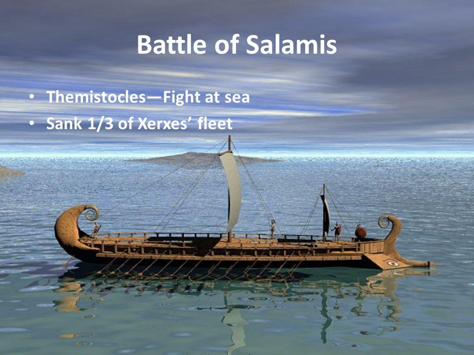 Battle of Salamis ThemistoclesFight at sea Sank 1/3 of Xerxes fleet