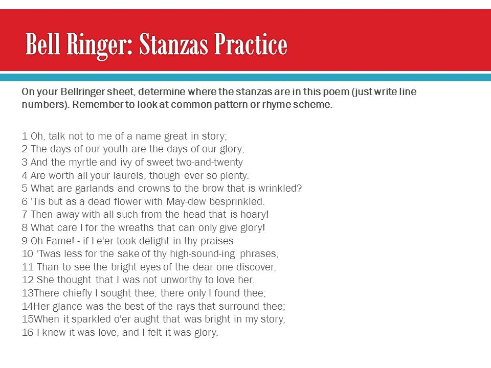 On your Bellringer sheet, determine where the stanzas are in this poem (just write line numbers).