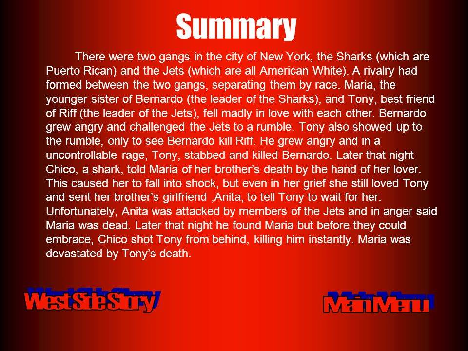 Summary There were two gangs in the city of New York, the Sharks (which are Puerto Rican) and the Jets (which are all American White).