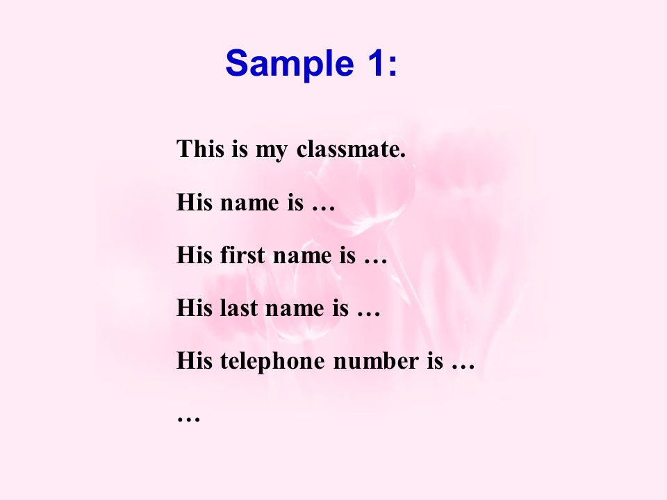 Sample 1: This is my classmate.