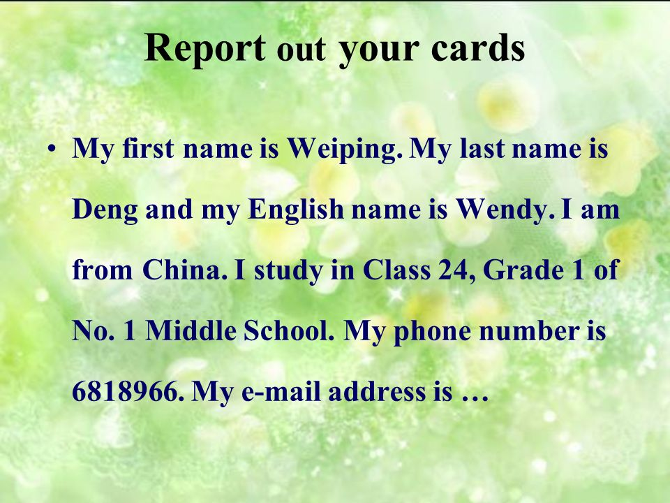 Key sentences My first name is … My last name is … My English name is … I study in Class 5.