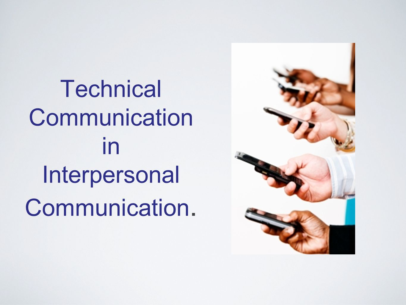 Technical Communication in Interpersonal Communication.