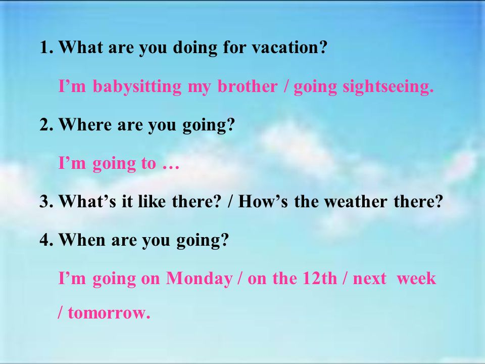Task 1 Talk about you and your familys plan for the weekend or the National Day holiday.