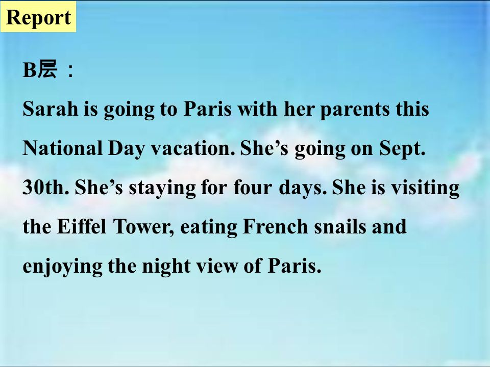 A Sarah is going to Paris with her parents this National Day vacation.