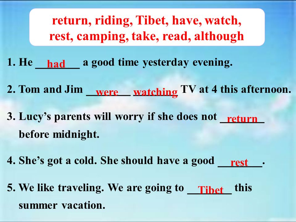 return, riding, Tibet, have, watch, rest, camping, take, read, although 1.