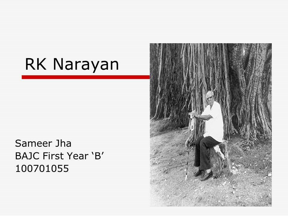 RK Narayan Sameer Jha BAJC First Year B 100701055