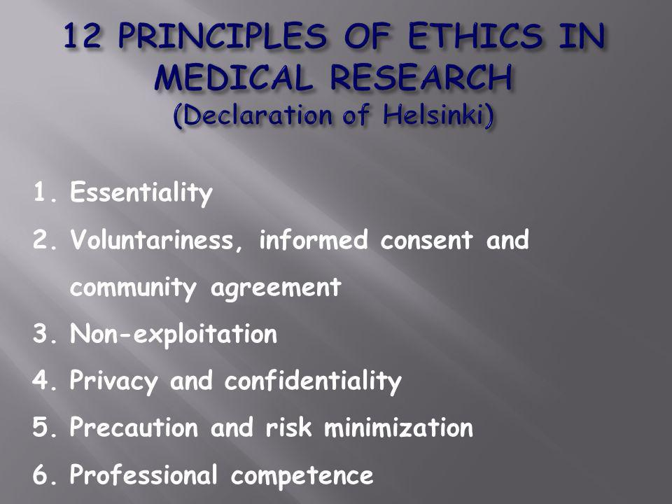 1.Essentiality 2.Voluntariness, informed consent and community agreement 3.Non-exploitation 4.Privacy and confidentiality 5.Precaution and risk minimi