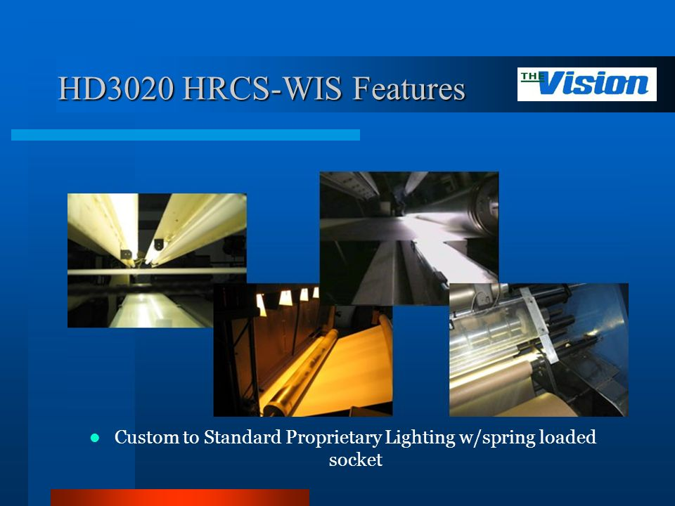 HD3020 HRCS-WIS Features Custom to Standard Proprietary Lighting w/spring loaded socket