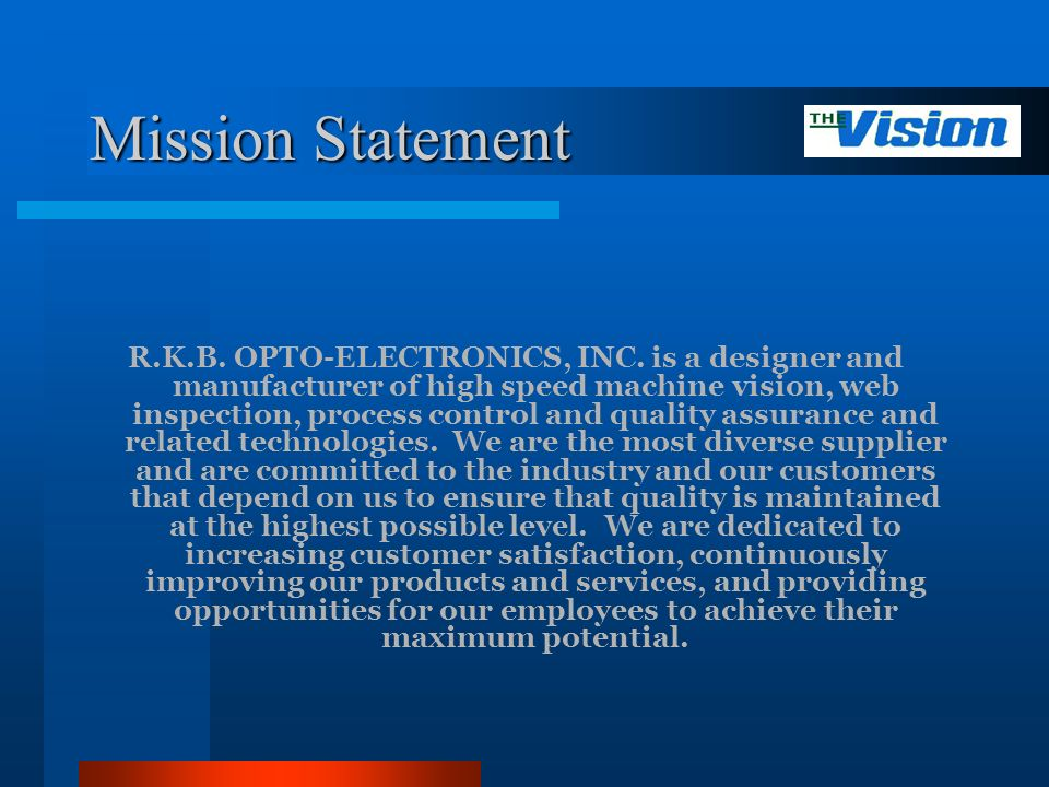 Mission Statement R.K.B. OPTO-ELECTRONICS, INC.