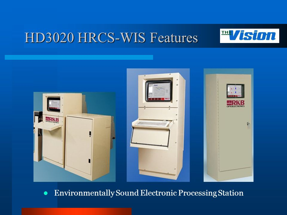 HD3020 HRCS-WIS Features Environmentally Sound Electronic Processing Station