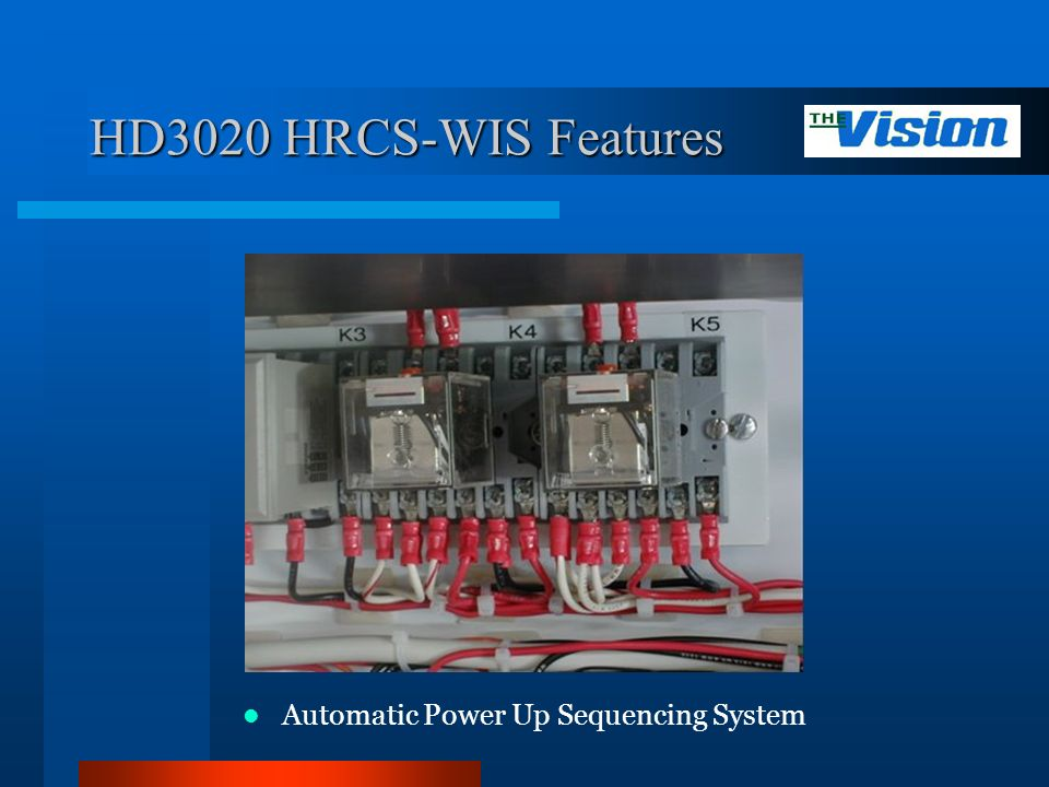 HD3020 HRCS-WIS Features Automatic Power Up Sequencing System