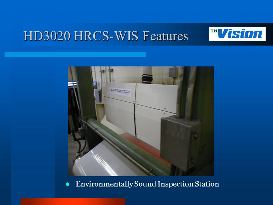 HD3020 HRCS-WIS Features Environmentally Sound Inspection Station