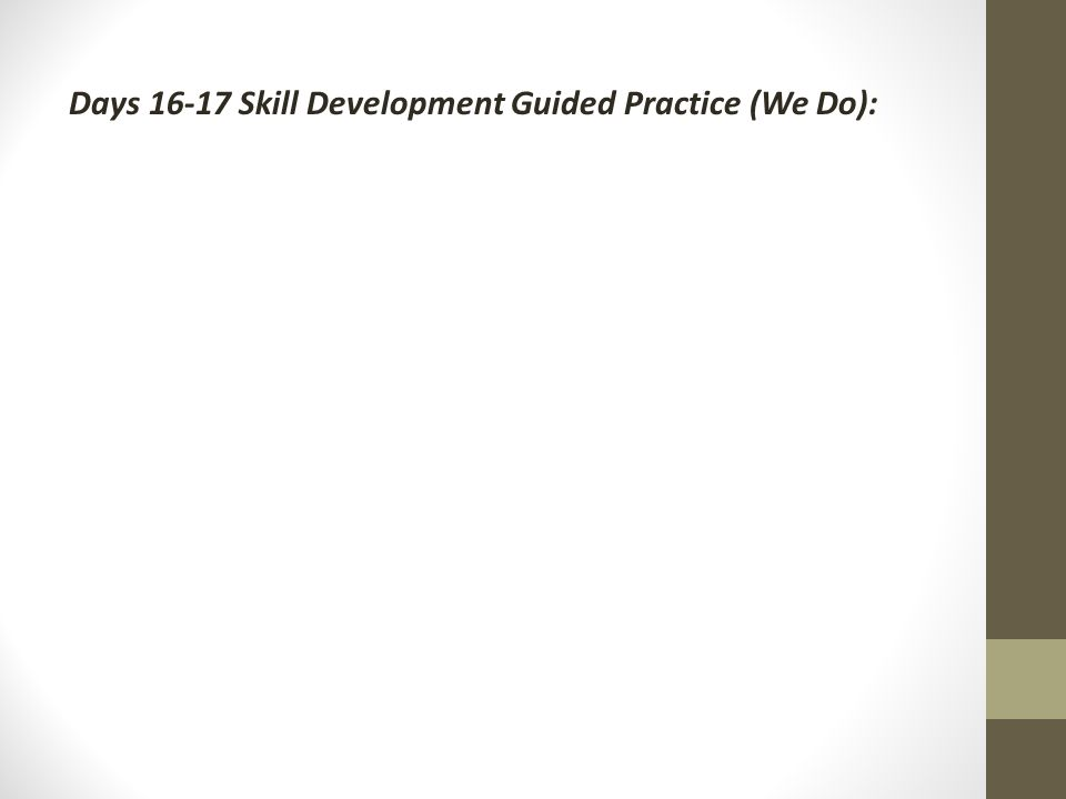 Days Skill Development Guided Practice (We Do):