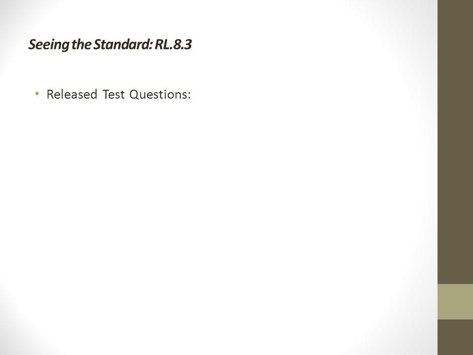 Seeing the Standard: RL.8.3 Released Test Questions: