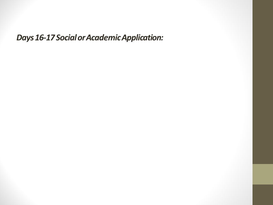 Days Social or Academic Application: