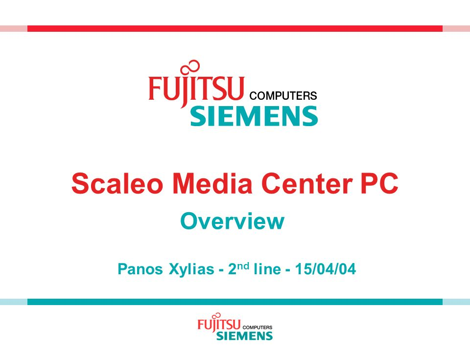 Scaleo Media Center PC Overview Panos Xylias - 2 nd line - 15/04/04