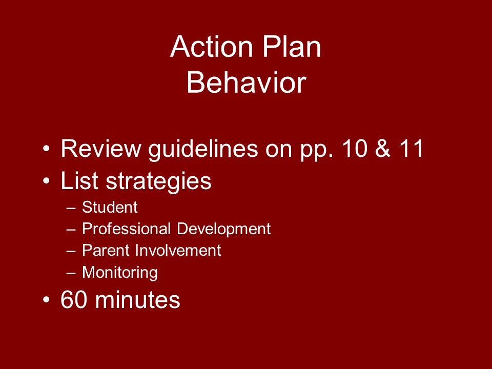 Action Plan Behavior Review guidelines on pp.