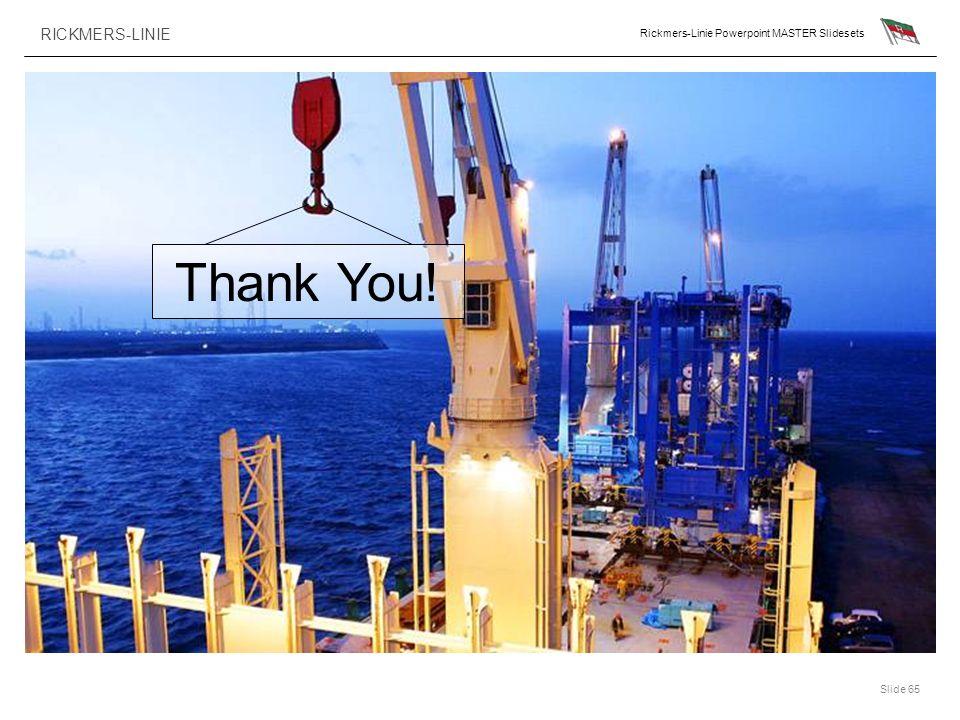 RICKMERS-LINIE Rickmers-Linie Powerpoint MASTER Slidesets Slide 65 Thank You!