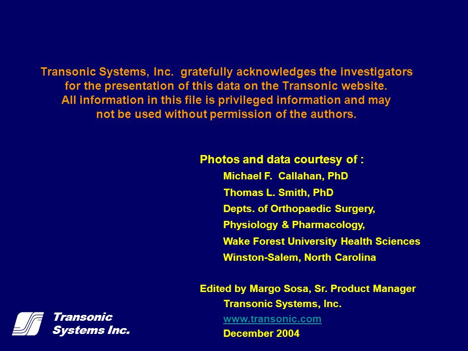 Transonic Systems Inc. Transonic Systems, Inc. gratefully acknowledges the investigators for the presentation of this data on the Transonic website. A