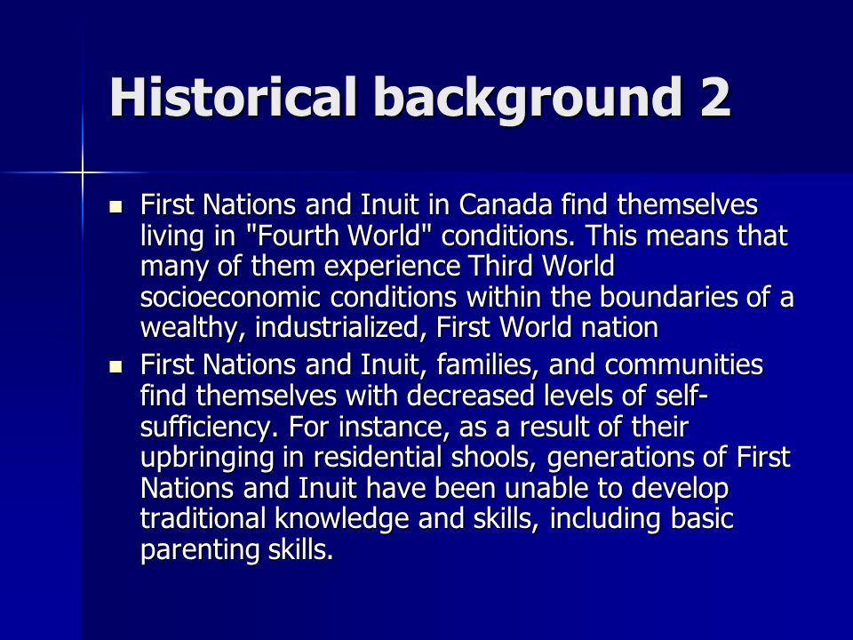Historical background 2 First Nations and Inuit in Canada find themselves living in