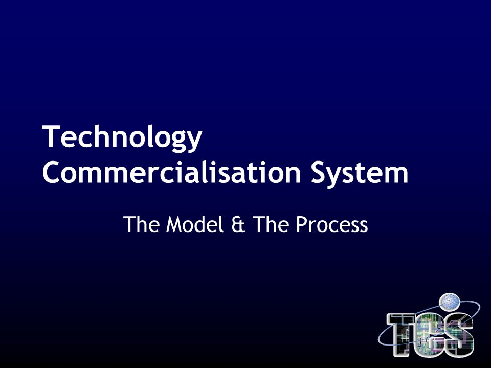 Technology Commercialisation System The Model & The Process