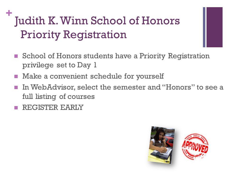 + Judith K. Winn School of Honors Meet New Friends Too many friends already .