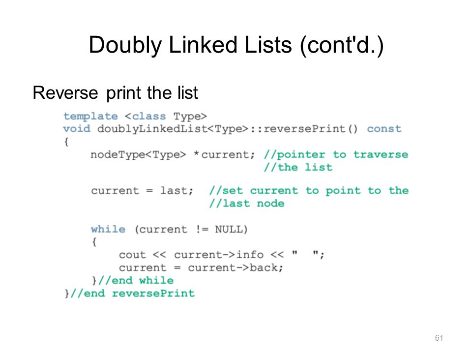 61 Reverse print the list Doubly Linked Lists (cont'd.)