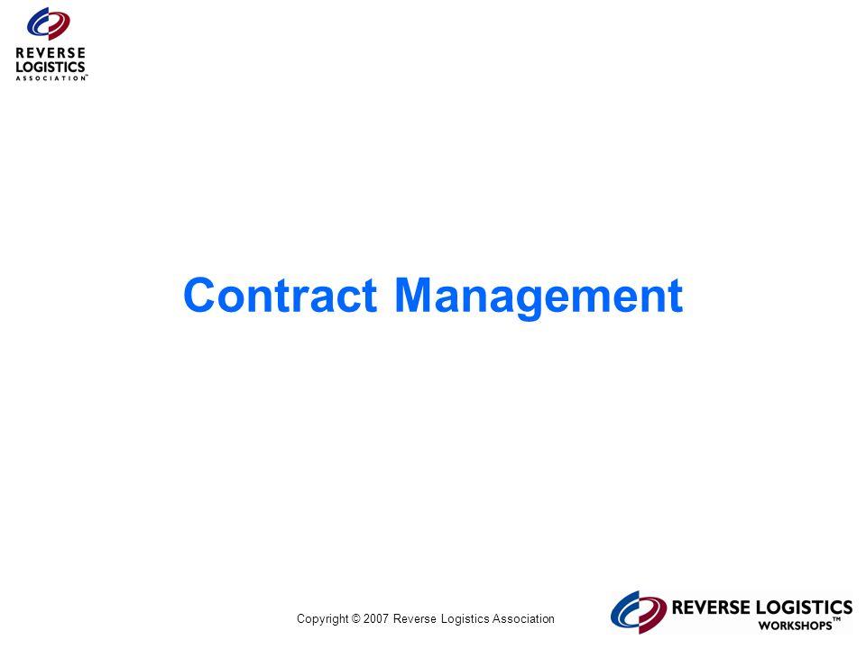 Copyright © 2007 Reverse Logistics Association Contract Management