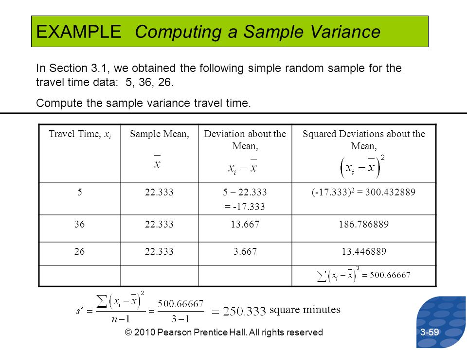 EXAMPLE Computing a Sample Variance In Section 3.1, we obtained the following simple random sample for the travel time data: 5, 36, 26. Compute the sa