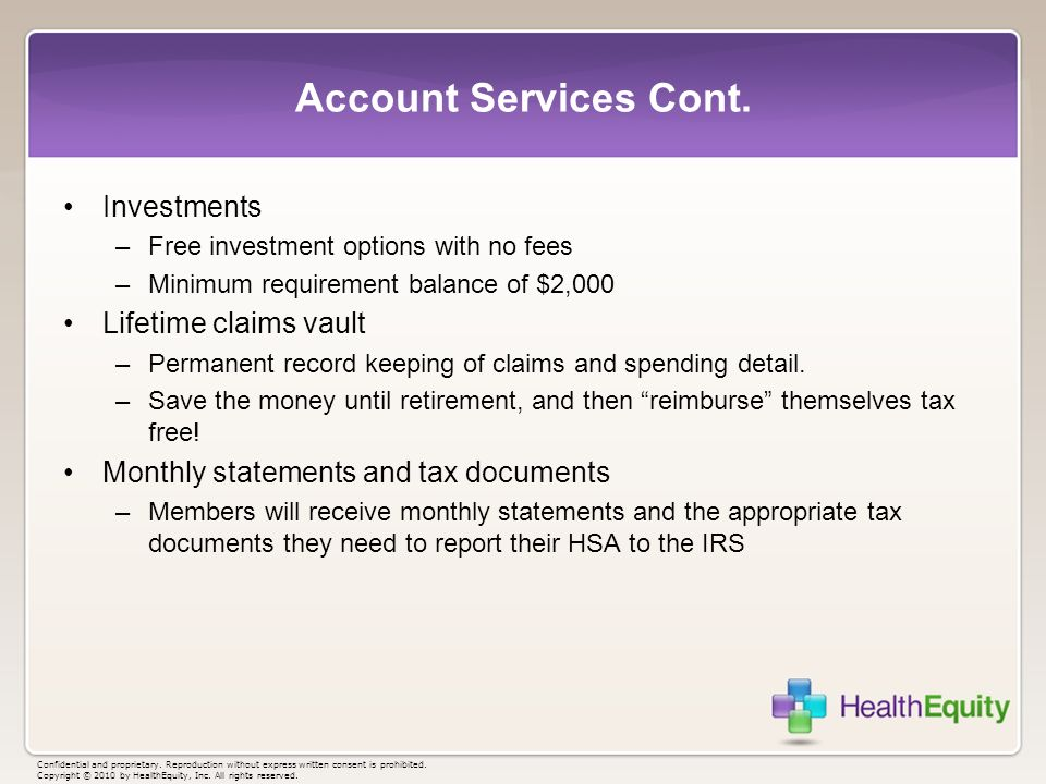 Account Services Cont. Investments –Free investment options with no fees –Minimum requirement balance of $2,000 Lifetime claims vault –Permanent recor