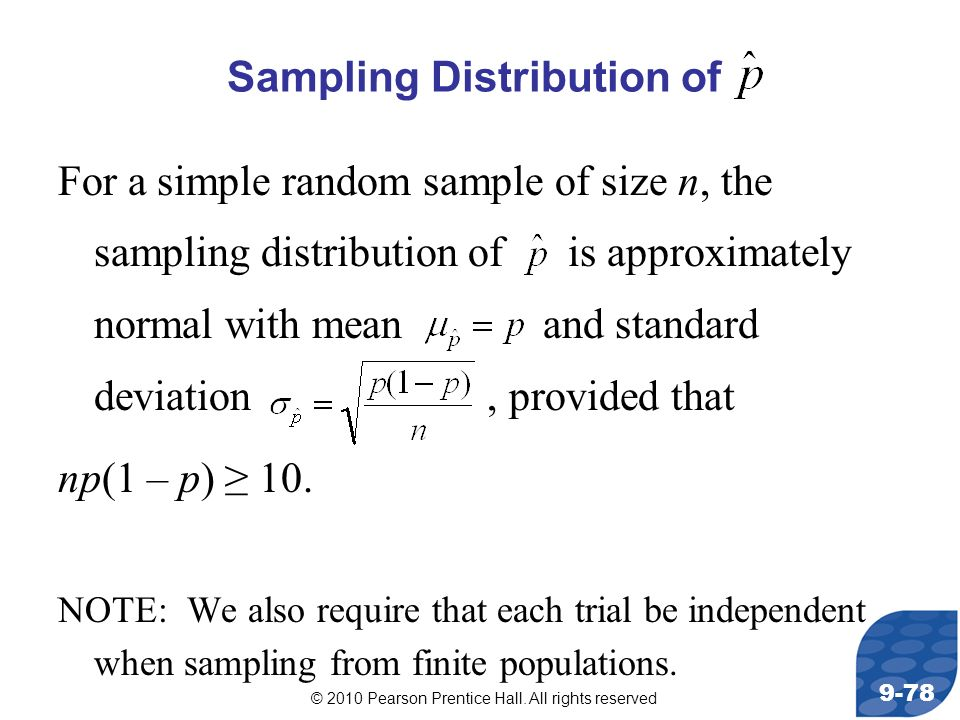 © 2010 Pearson Prentice Hall. All rights reserved 9-78 For a simple random sample of size n, the sampling distribution of is approximately normal with