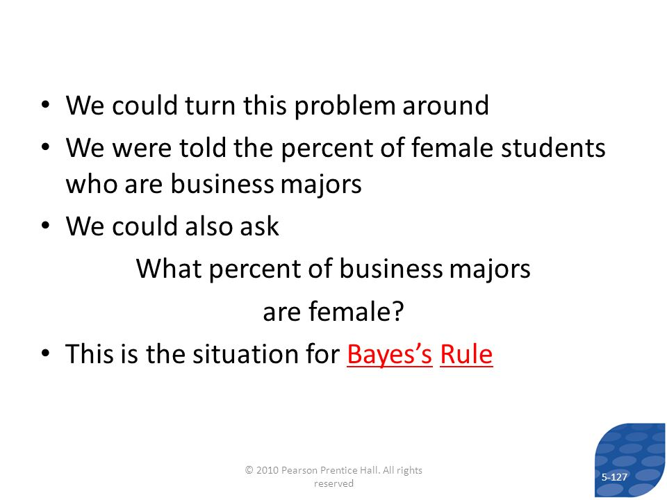 We could turn this problem around We were told the percent of female students who are business majors We could also ask What percent of business major