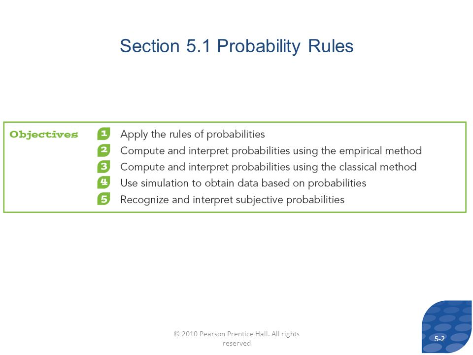 Section 5.1 Probability Rules 5-2 © 2010 Pearson Prentice Hall. All rights reserved