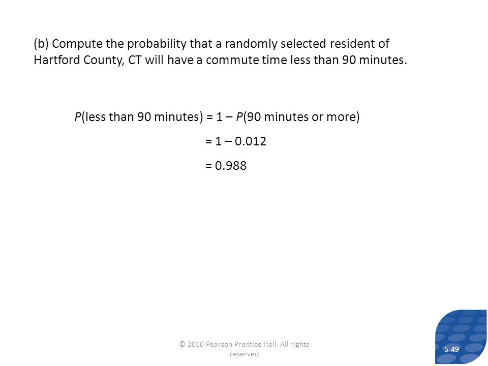 (b) Compute the probability that a randomly selected resident of Hartford County, CT will have a commute time less than 90 minutes. P(less than 90 min