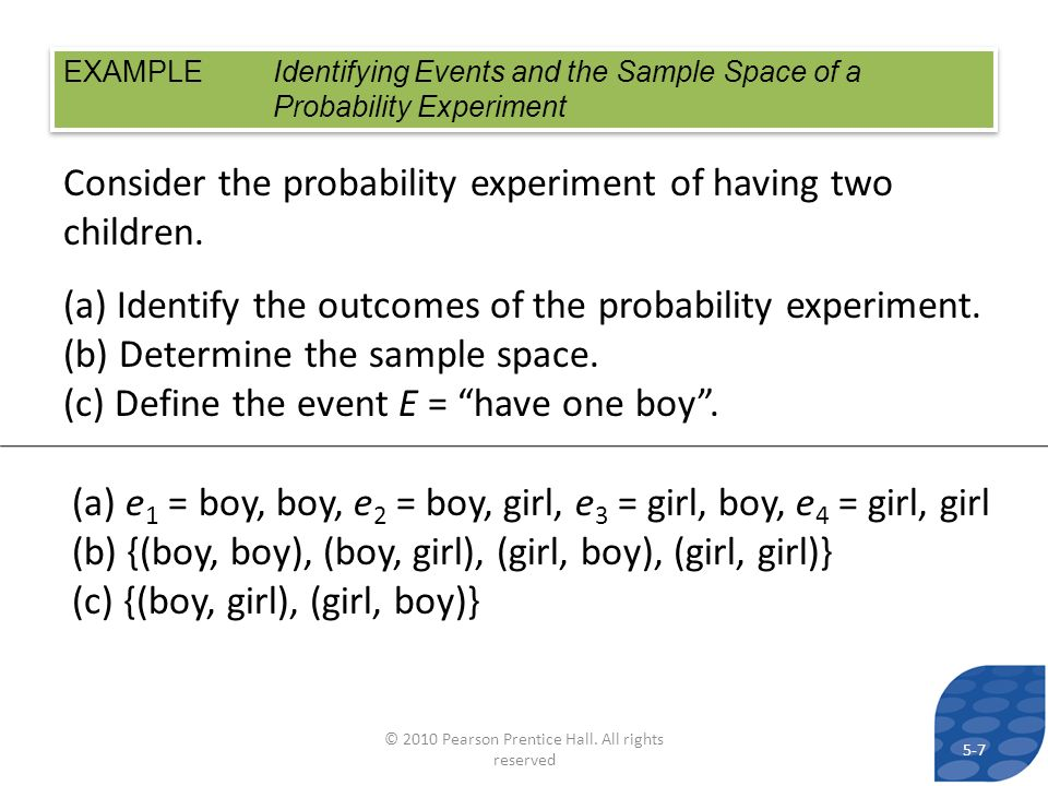 Consider the probability experiment of having two children. (a) Identify the outcomes of the probability experiment. (b) Determine the sample space. (
