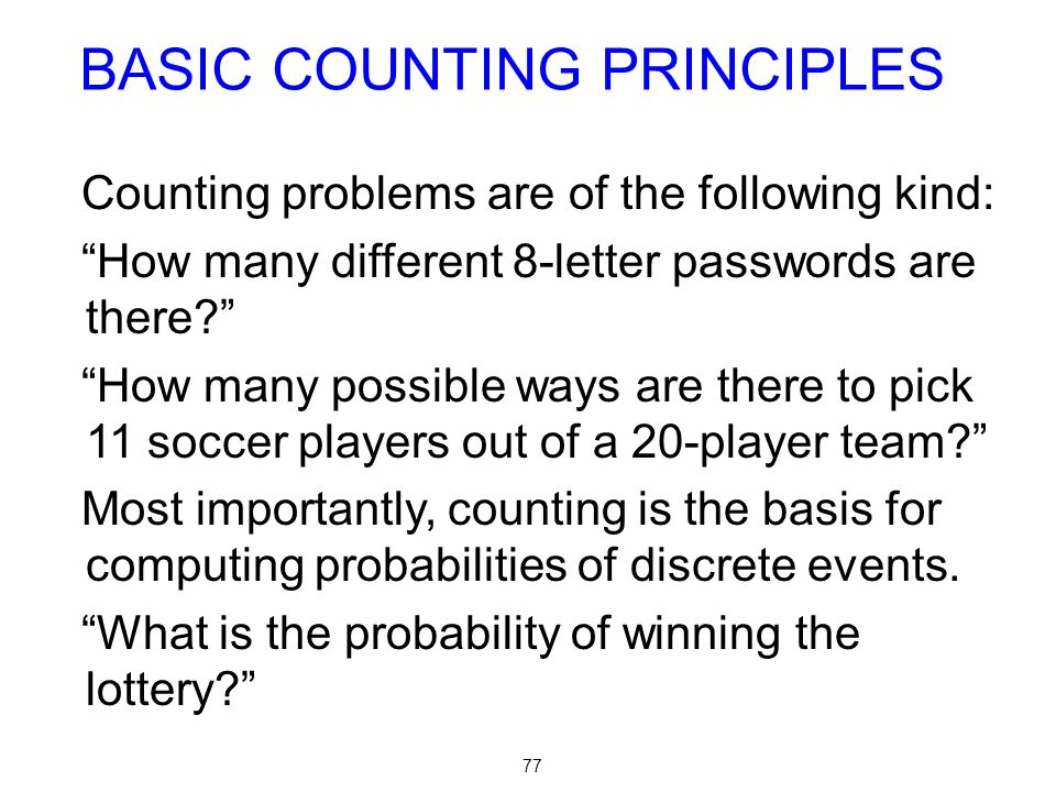 77 Counting problems are of the following kind: How many different 8-letter passwords are there.