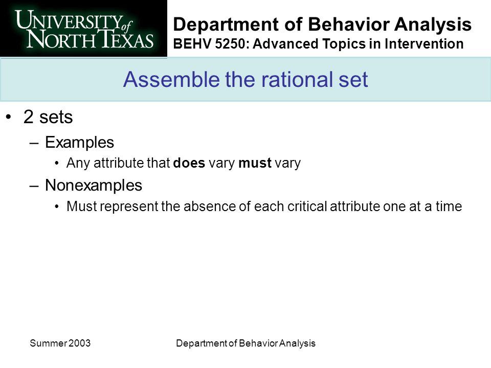 Department of Behavior Analysis BEHV 5250: Advanced Topics in Intervention Summer 2003Department of Behavior Analysis Assemble the rational set 2 sets