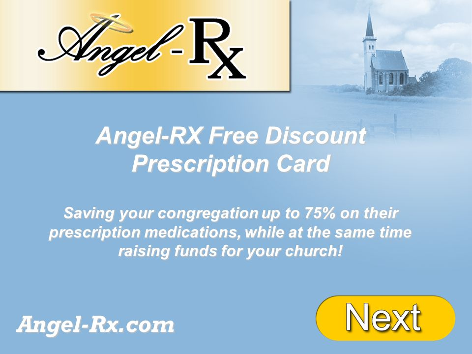 + Angel-RX Free Discount Prescription Card Saving your congregation up to 75% on their prescription medications, while at the same time raising funds for your church.