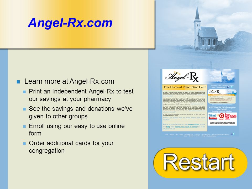 + Angel-Rx.com Learn more at Angel-Rx.com Print an Independent Angel-Rx to test our savings at your pharmacy See the savings and donations we ve given to other groups Enroll using our easy to use online form Order additional cards for your congregation