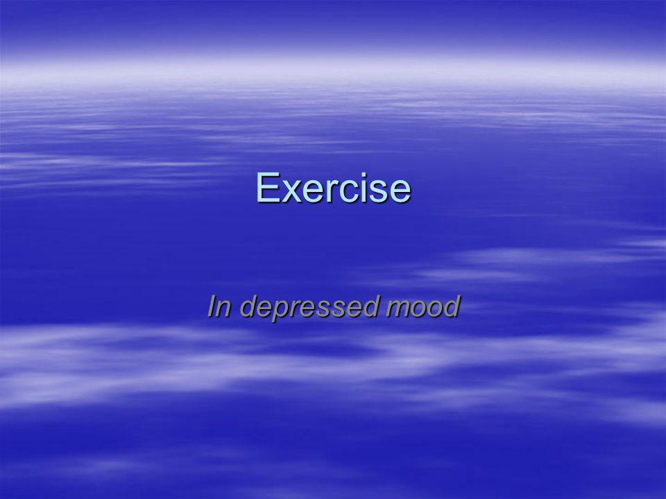 Exercise In depressed mood