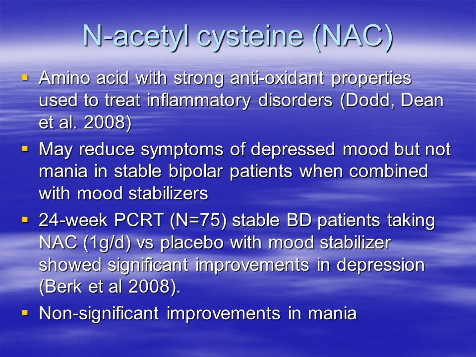 N-acetyl cysteine (NAC) Amino acid with strong anti-oxidant properties used to treat inflammatory disorders (Dodd, Dean et al. 2008) Amino acid with s