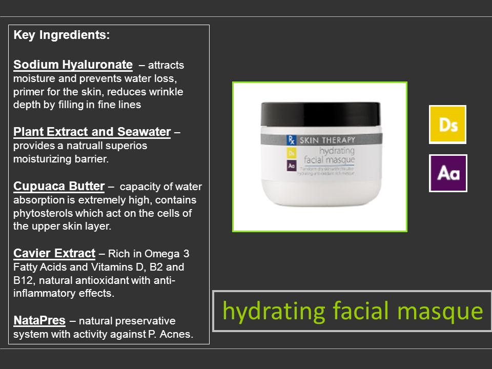 Key Ingredients: Sodium Hyaluronate – attracts moisture and prevents water loss, primer for the skin, reduces wrinkle depth by filling in fine lines Plant Extract and Seawater – provides a natruall superios moisturizing barrier.