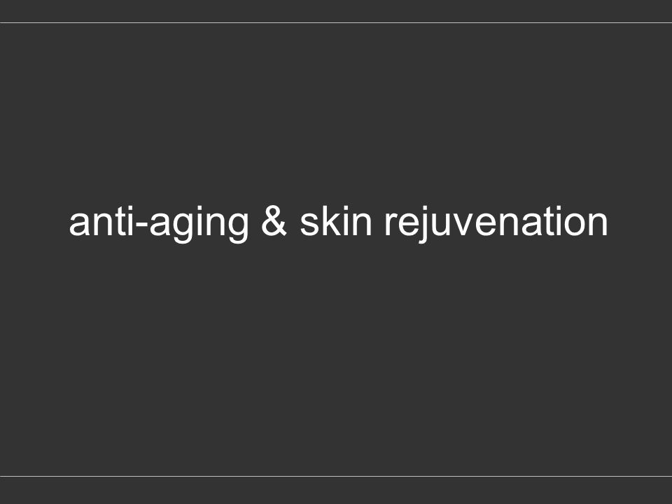 anti-aging & skin rejuvenation