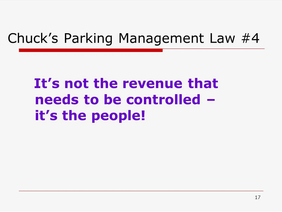 17 Chucks Parking Management Law #4 Its not the revenue that needs to be controlled – its the people!