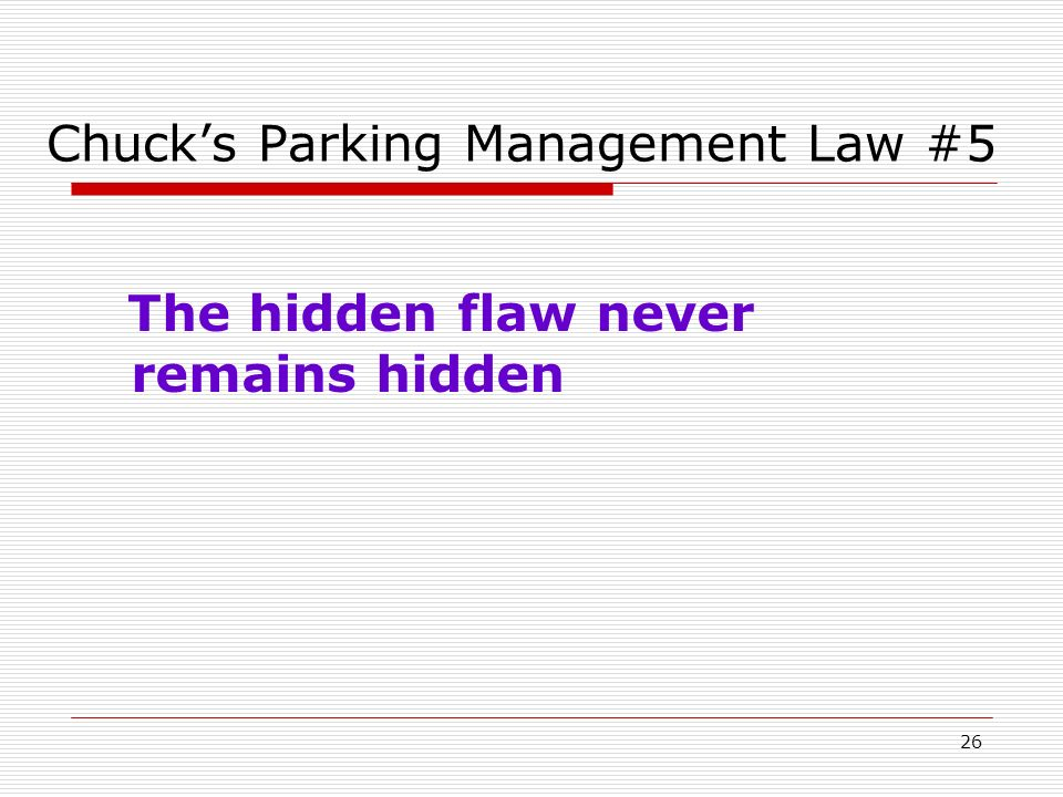 26 Chucks Parking Management Law #5 The hidden flaw never remains hidden