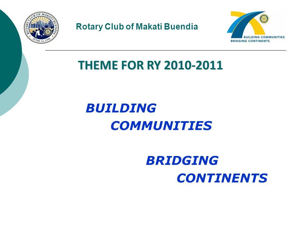 ROTARY CLUB OF MAKATI BUENDIA DISTRICT 3830 Weekly Meeting – 06 January 2011 at the Tiara Hotel Rotary Club of Makati Buendia