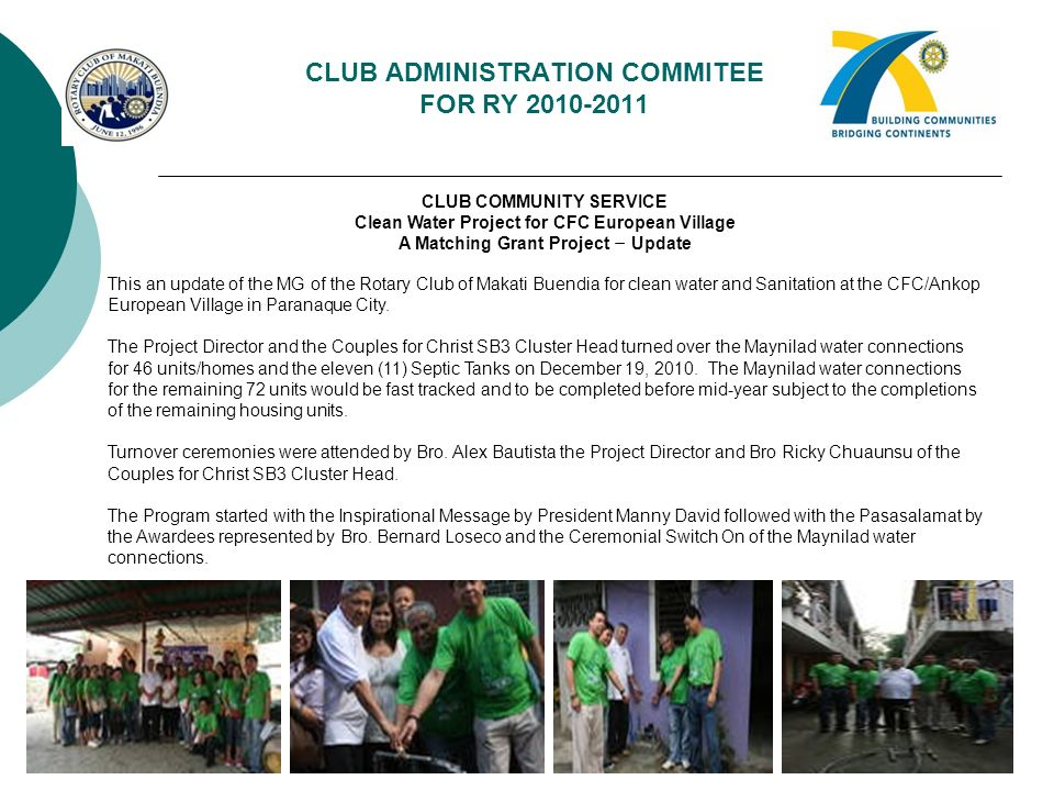 CLUB ADMINISTRATION COMMITEE FOR RY 2010-2011 CLUB COMMUNITY SERVICE Clean Water Project for CFC European Village A Matching Grant Project – Update Th
